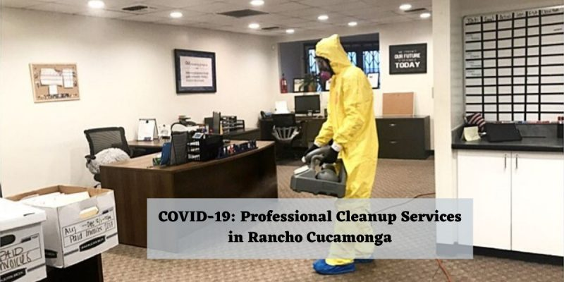 COVID-19 Professional Cleanup Services in Rancho Cucamong