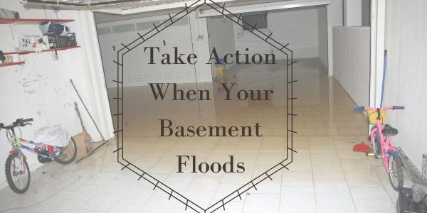 Take Action When Your Basement Floods